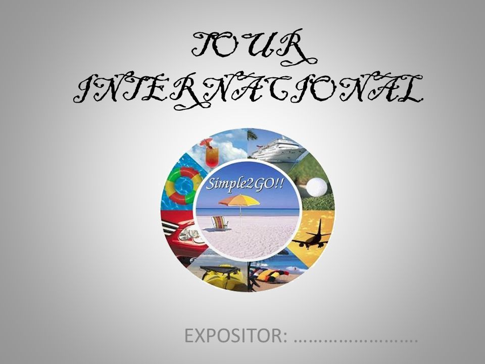 TOUR INTERNACIONAL EXPOSITOR: …………………….