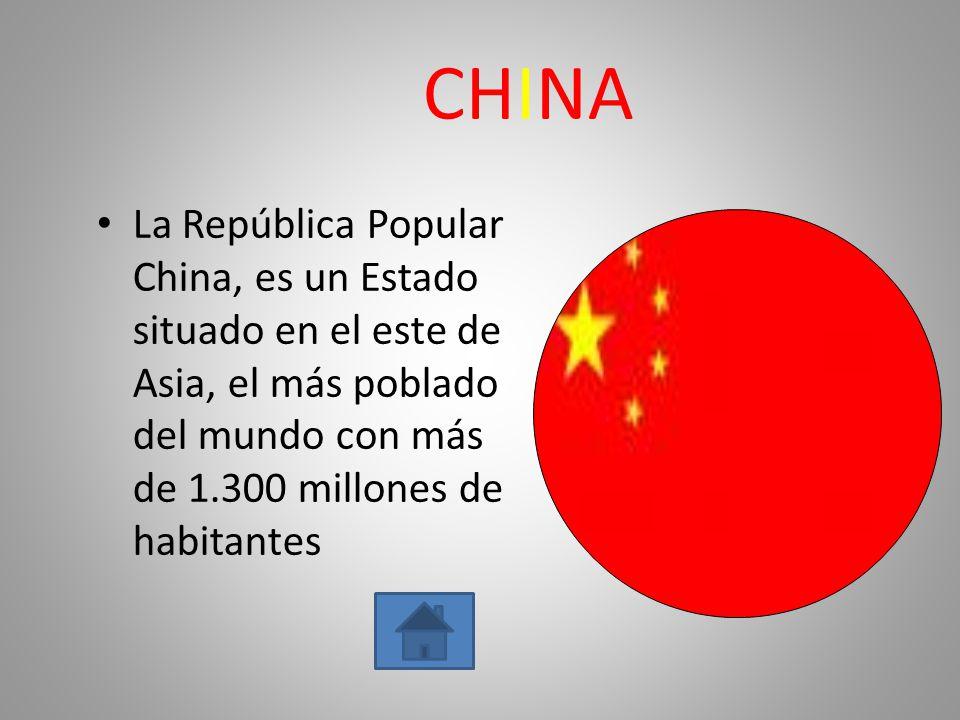CHINA La República Popular China, es un Estado situado en el este de Asia, el más poblado del mundo con más de 1.300 millones de habitantes.