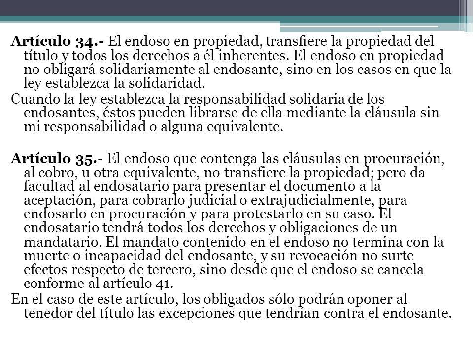 Artículo 34.- El endoso en propiedad, transfiere la propiedad del título y todos los derechos a él inherentes.