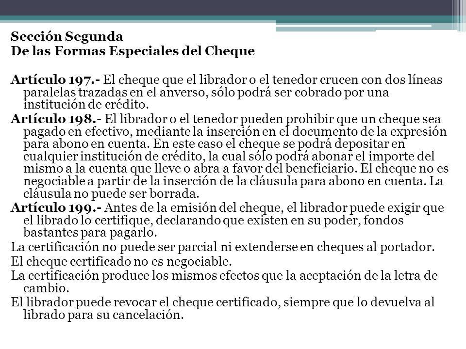 Sección Segunda De las Formas Especiales del Cheque Artículo 197