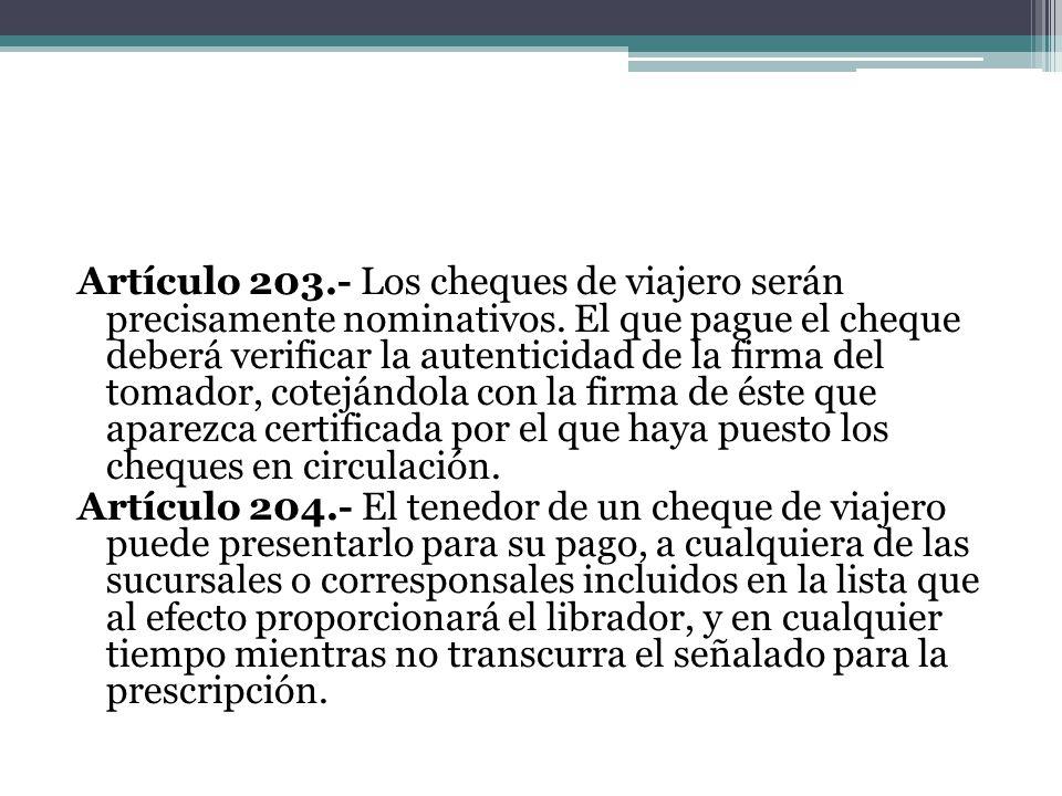 Artículo 203. - Los cheques de viajero serán precisamente nominativos