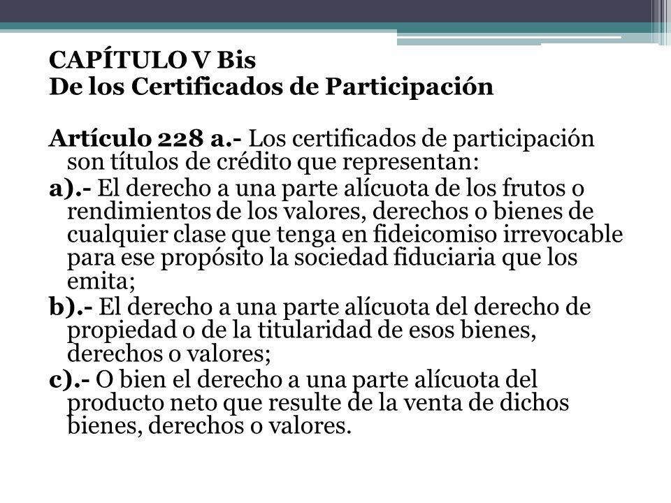 CAPÍTULO V Bis De los Certificados de Participación Artículo 228 a