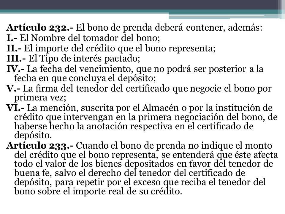 Artículo 232. - El bono de prenda deberá contener, además: I