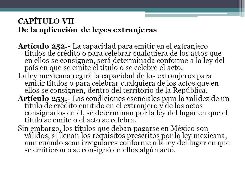 CAPÍTULO VII De la aplicación de leyes extranjeras Artículo 252