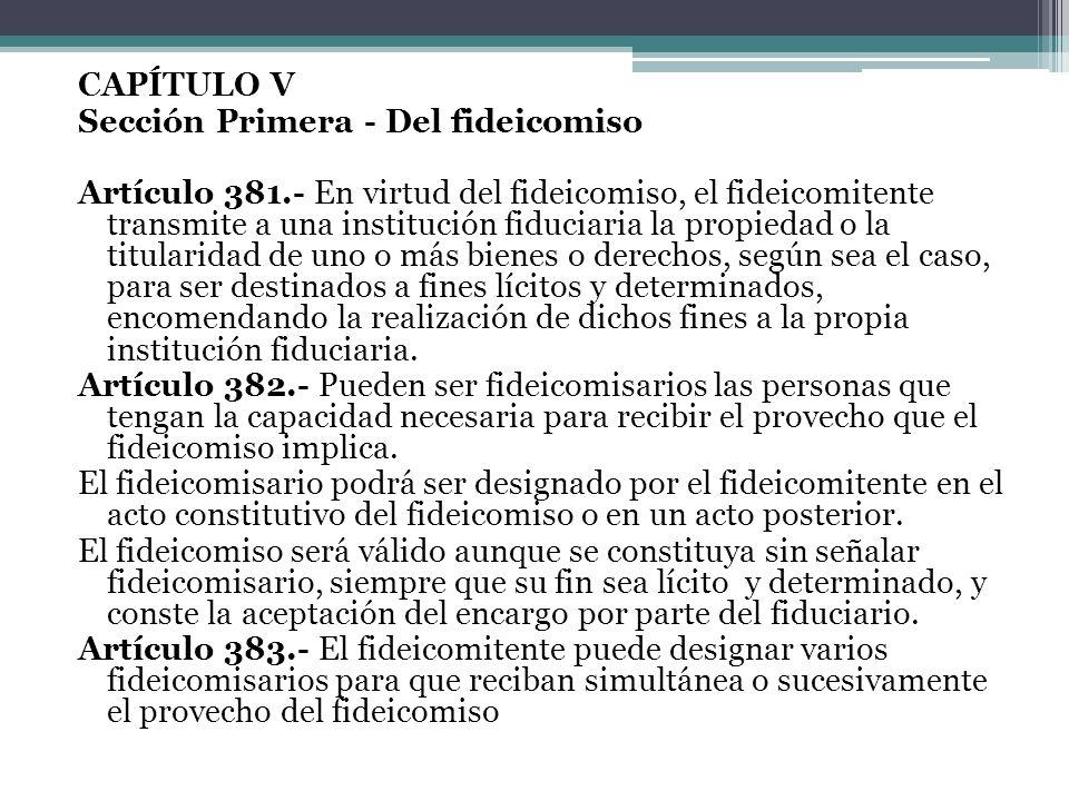 CAPÍTULO V Sección Primera - Del fideicomiso Artículo 381