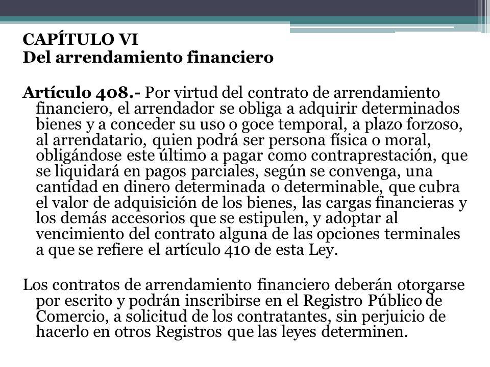 CAPÍTULO VI Del arrendamiento financiero Artículo 408