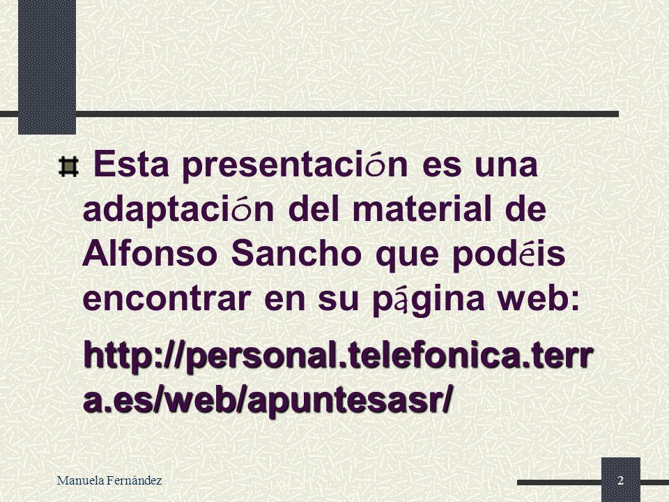 Esta presentación es una adaptación del material de Alfonso Sancho que podéis encontrar en su página web: