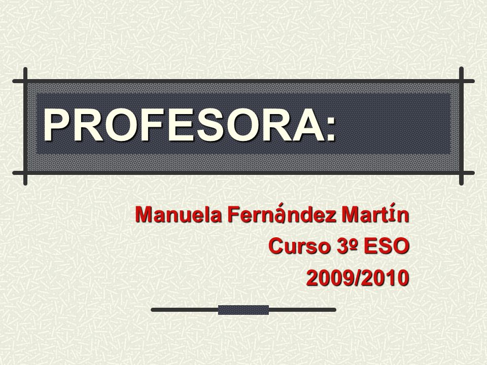 Manuela Fernández Martín Curso 3º ESO 2009/2010