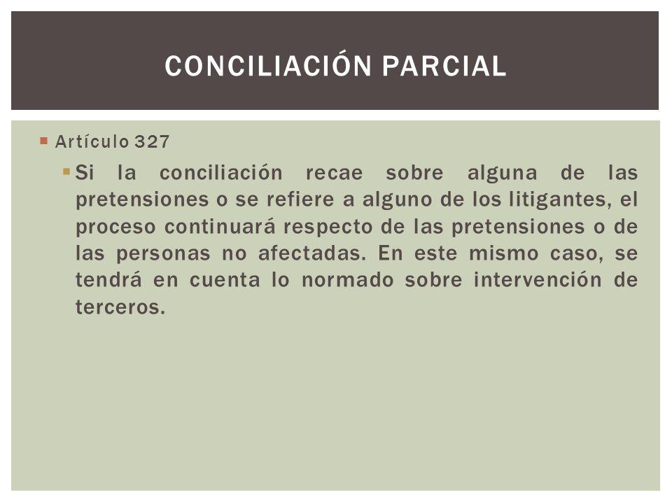 Conciliación parcial Artículo 327.