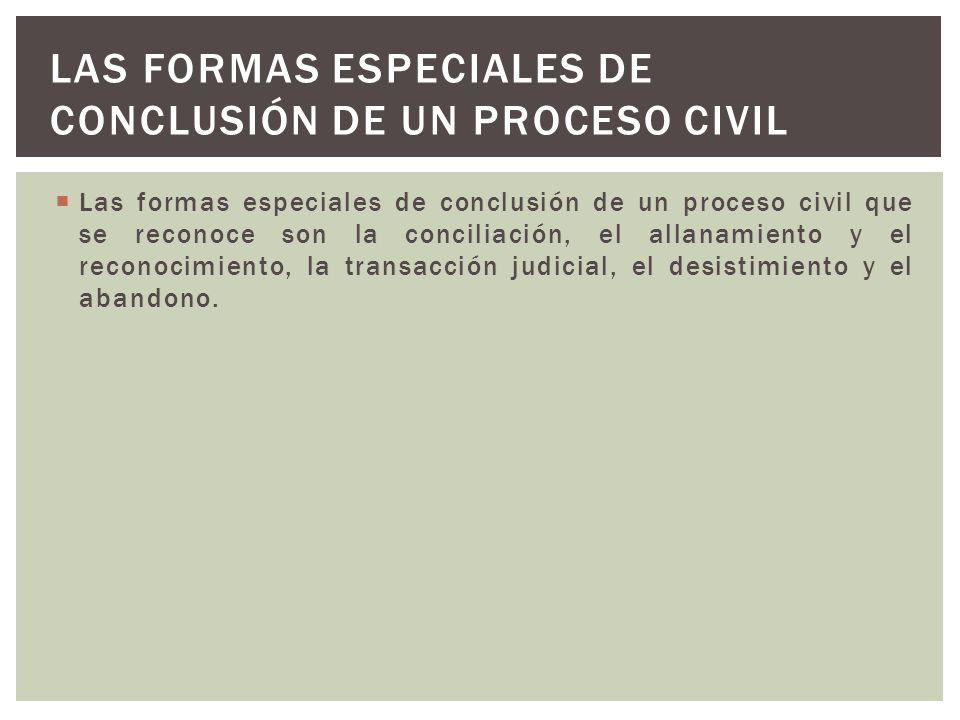 Las formas especiales de conclusión de un proceso civil