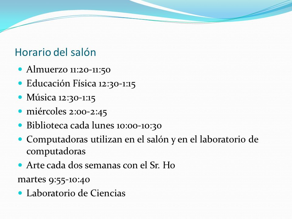 Horario del salón Almuerzo 11:20-11:50 Educación Física 12:30-1:15