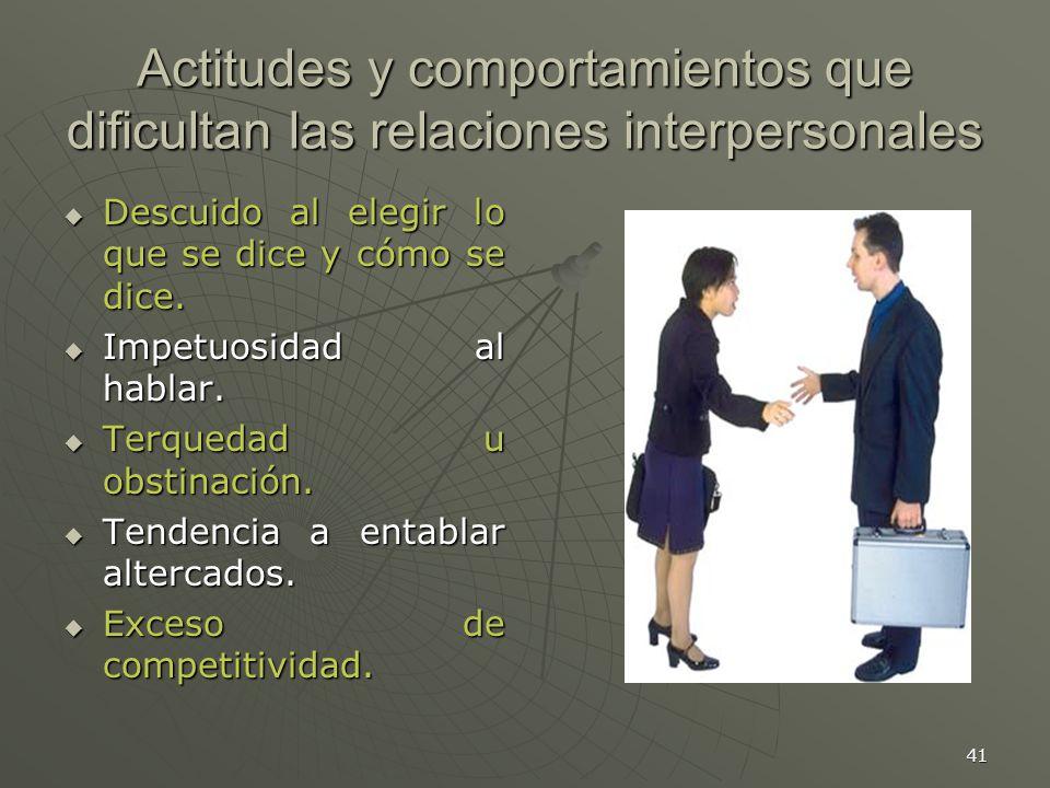 Actitudes y comportamientos que dificultan las relaciones interpersonales