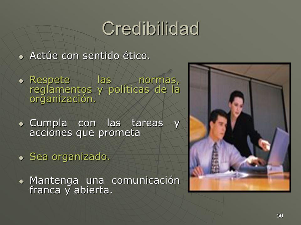 Credibilidad Actúe con sentido ético.