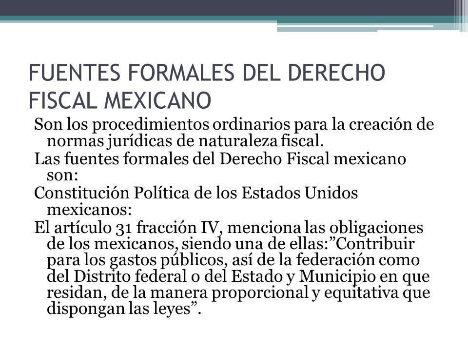 FUENTES FORMALES DEL DERECHO FISCAL MEXICANO