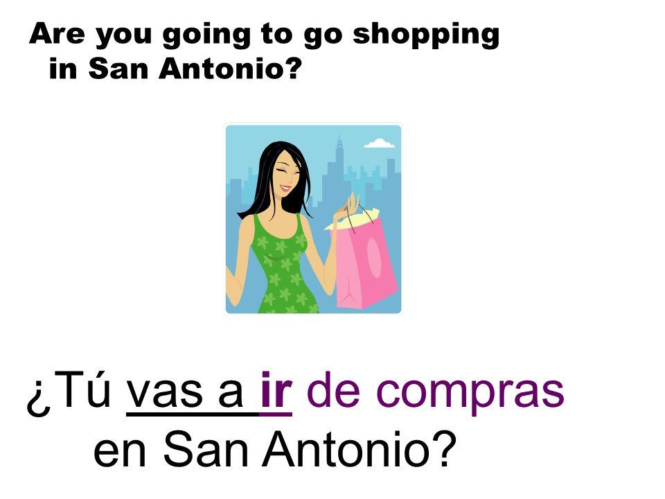 ¿Tú vas a ir de compras en San Antonio