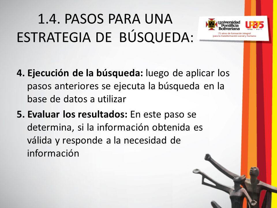 1.4. PASOS PARA UNA ESTRATEGIA DE BÚSQUEDA: