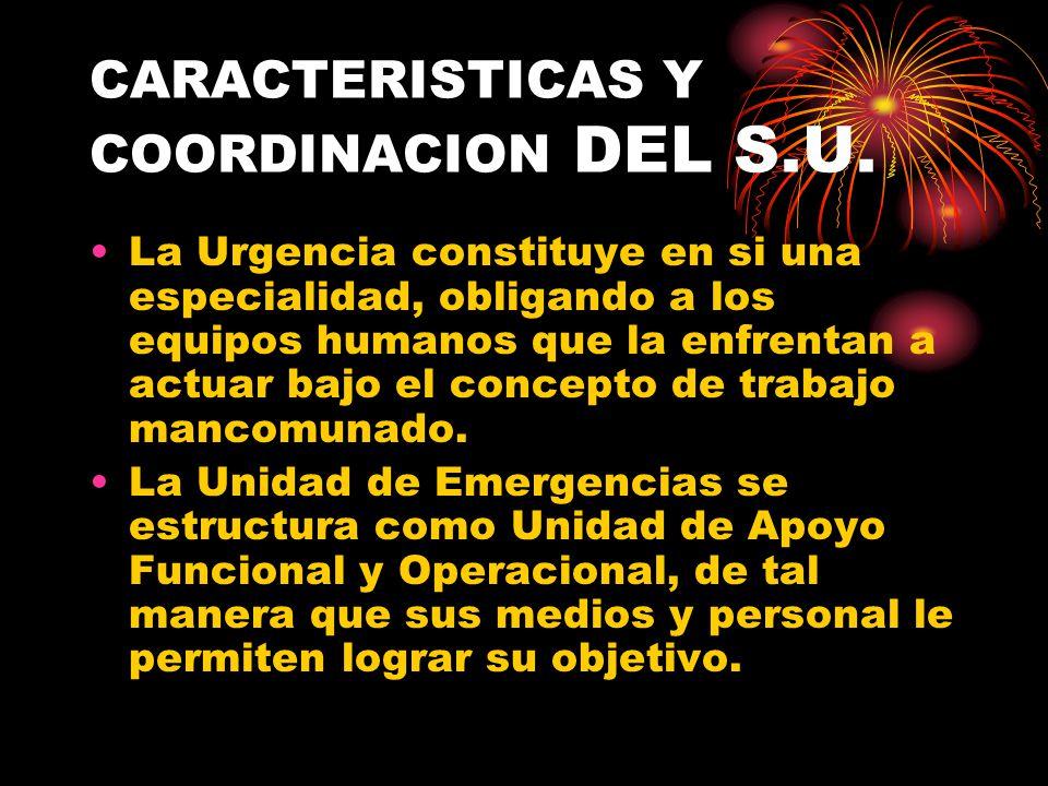 CARACTERISTICAS Y COORDINACION DEL S.U.