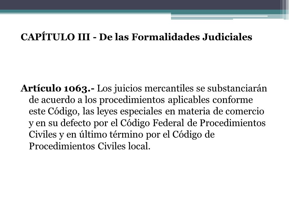 CAPÍTULO III - De las Formalidades Judiciales Artículo 1063