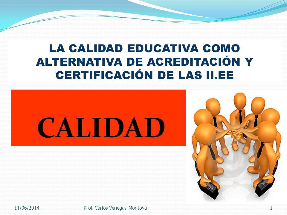 LA CALIDAD EDUCATIVA COMO ALTERNATIVA DE ACREDITACIÓN Y CERTIFICACIÓN DE LAS II.EE
