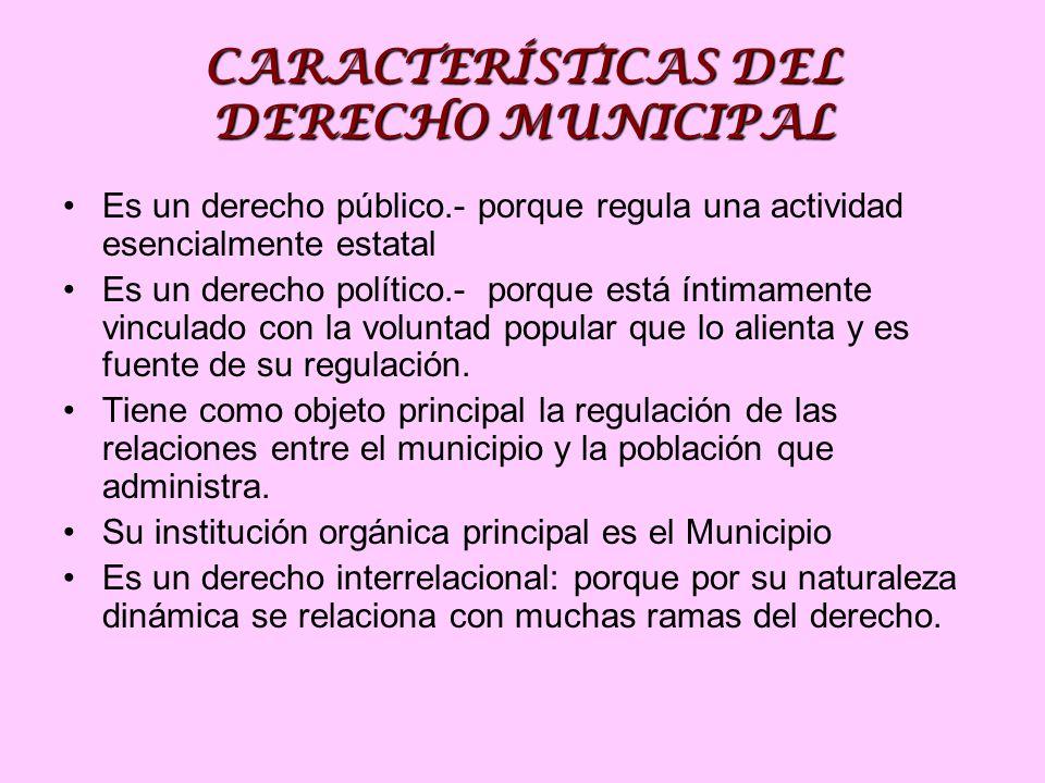 CARACTERÍSTICAS DEL DERECHO MUNICIPAL