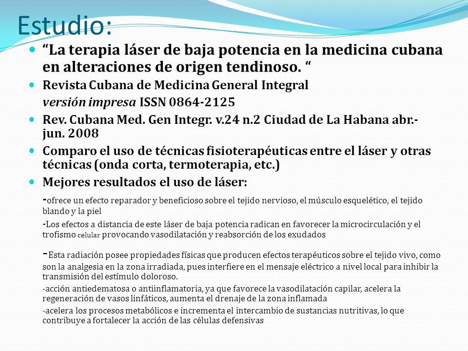 Estudio: La terapia láser de baja potencia en la medicina cubana en alteraciones de origen tendinoso.