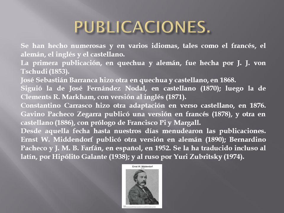 PUBLICACIONES. Se han hecho numerosas y en varios idiomas, tales como el francés, el alemán, el inglés y el castellano.