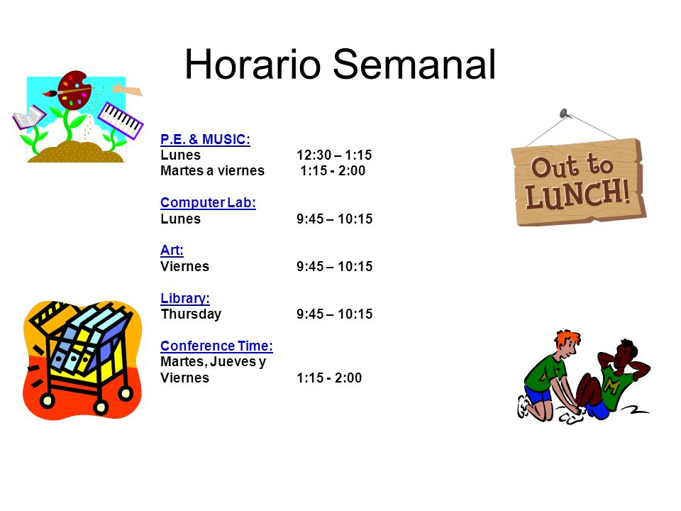 Horario Semanal P.E. & MUSIC: Lunes 12:30 – 1:15