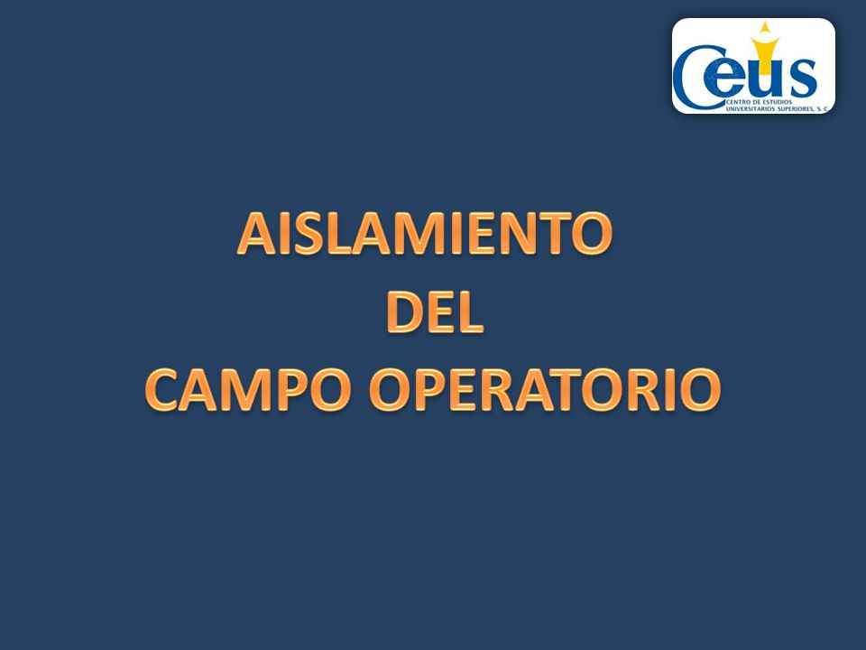 AISLAMIENTO DEL CAMPO OPERATORIO