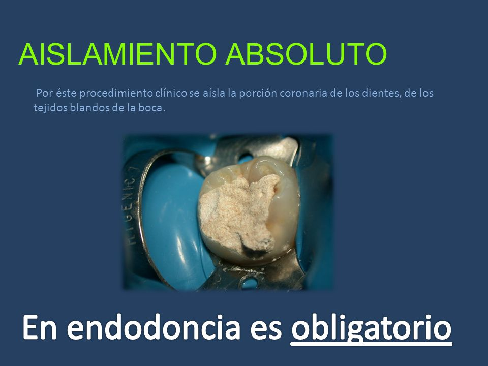 En endodoncia es obligatorio