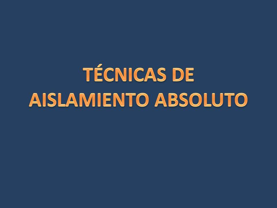 TÉCNICAS DE AISLAMIENTO ABSOLUTO