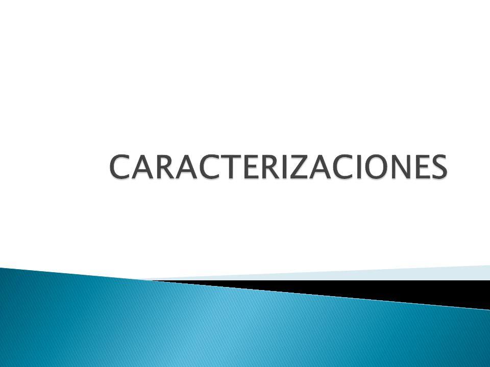 CARACTERIZACIONES