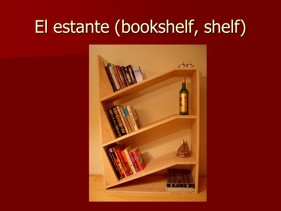 El estante (bookshelf, shelf)
