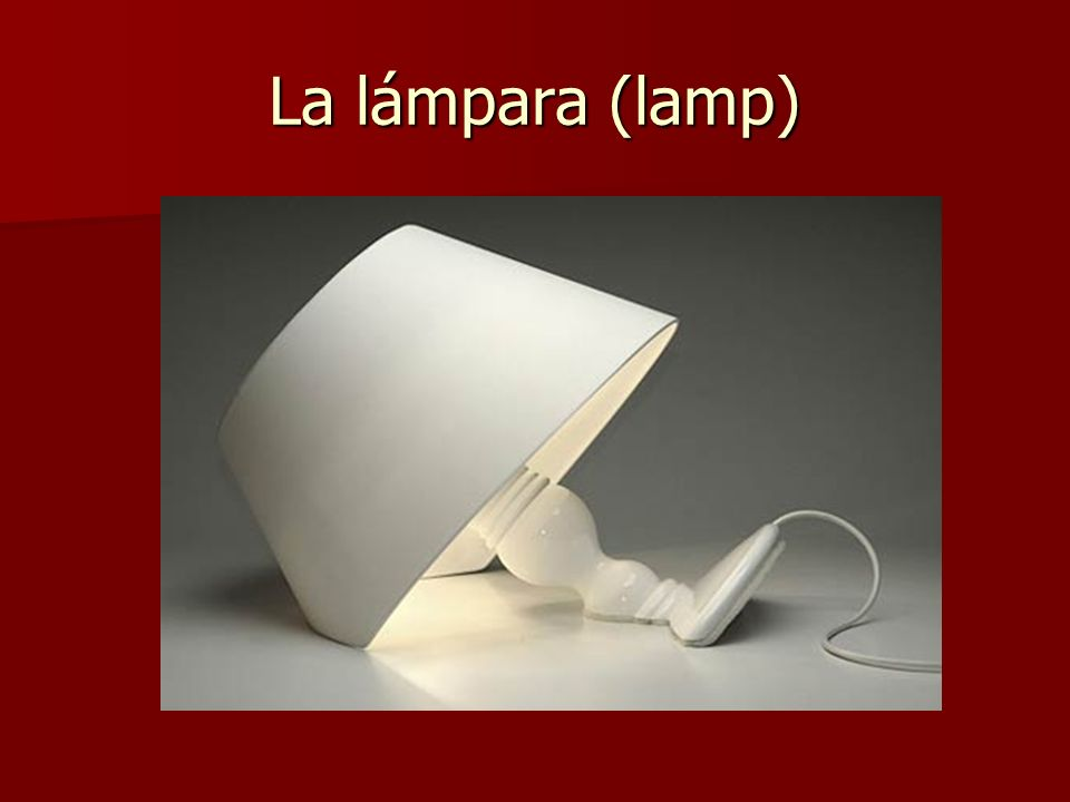 La lámpara (lamp)