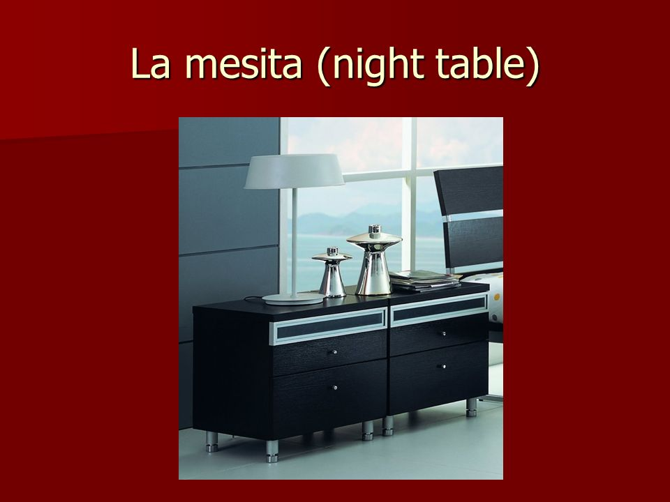 La mesita (night table)