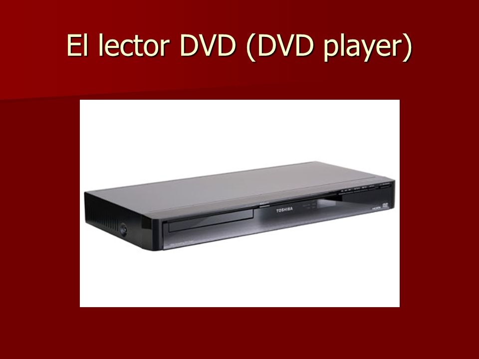 El lector DVD (DVD player)