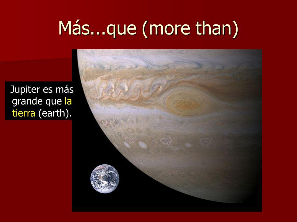 Jupiter es más grande que la tierra (earth).