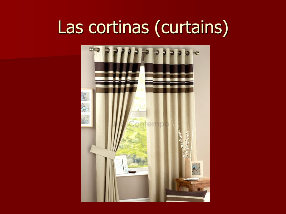 Las cortinas (curtains)