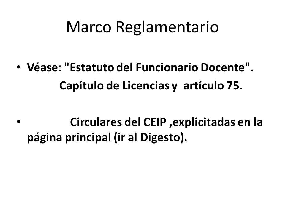 Marco Reglamentario Véase: Estatuto del Funcionario Docente .