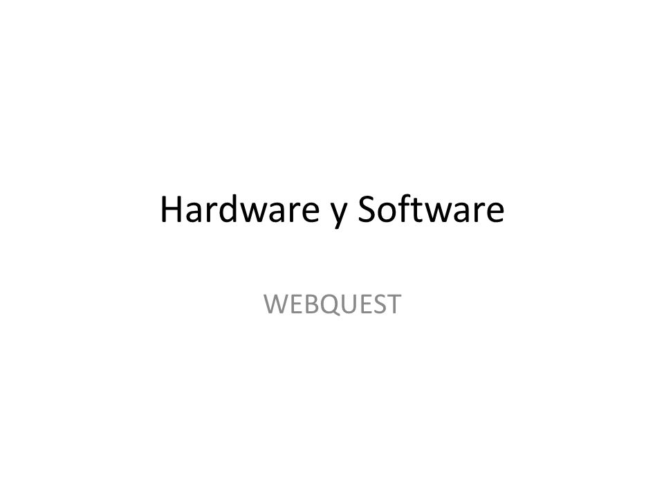 Hardware y Software WEBQUEST