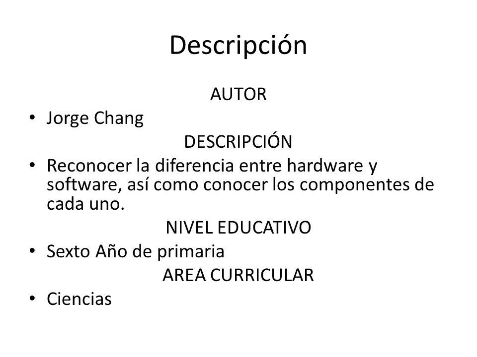 Descripción AUTOR Jorge Chang DESCRIPCIÓN