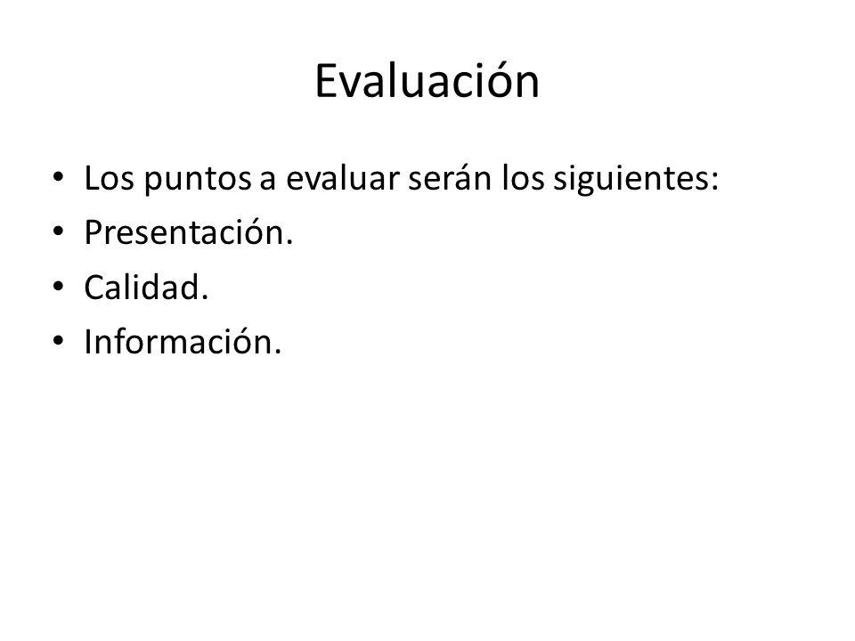 Evaluación Los puntos a evaluar serán los siguientes: Presentación.
