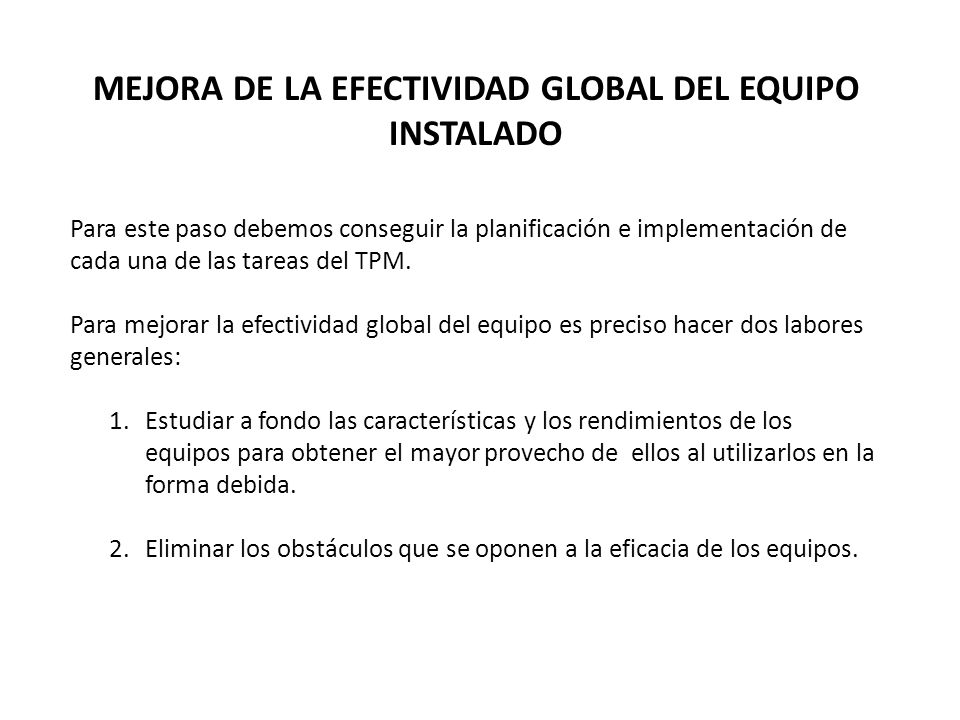 MEJORA DE LA EFECTIVIDAD GLOBAL DEL EQUIPO INSTALADO