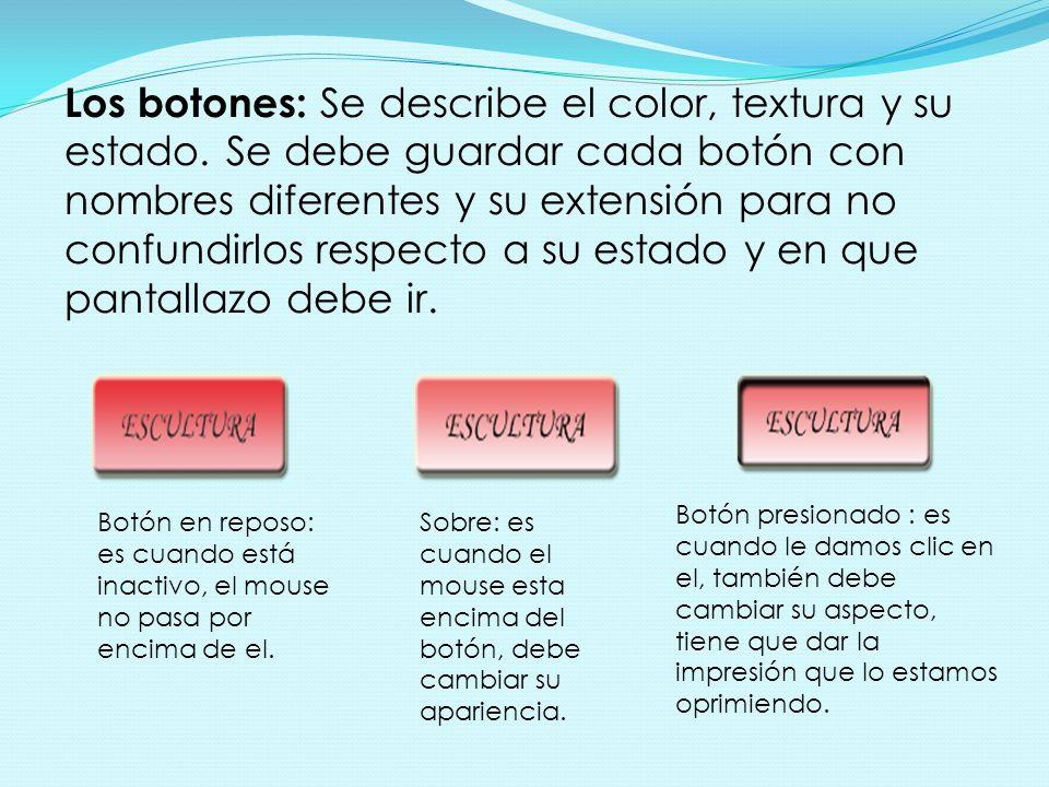Los botones: Se describe el color, textura y su estado