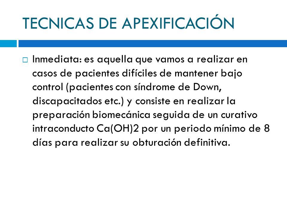 TECNICAS DE APEXIFICACIÓN