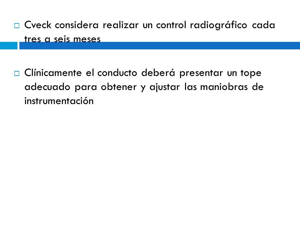 Cveck considera realizar un control radiográfico cada tres a seis meses