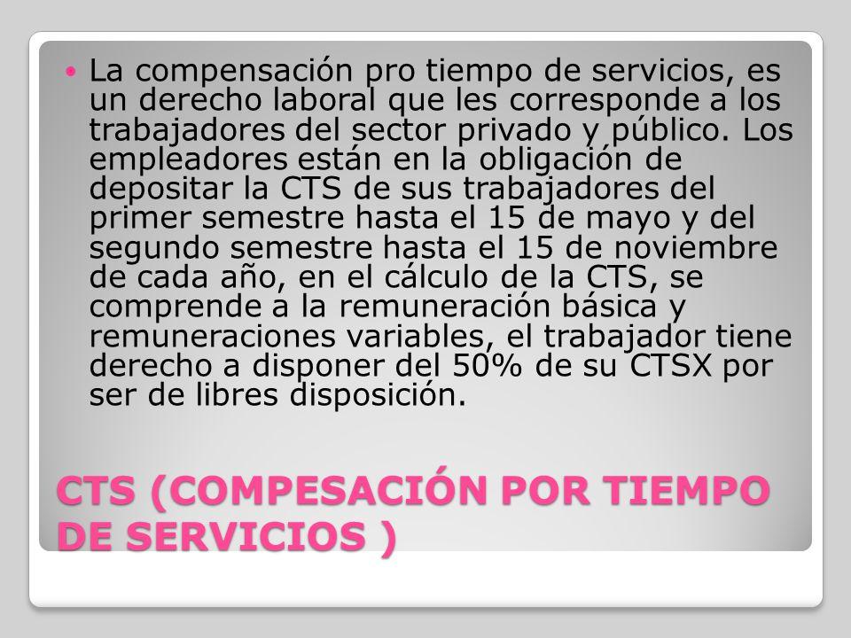 CTS (COMPESACIÓN POR TIEMPO DE SERVICIOS )
