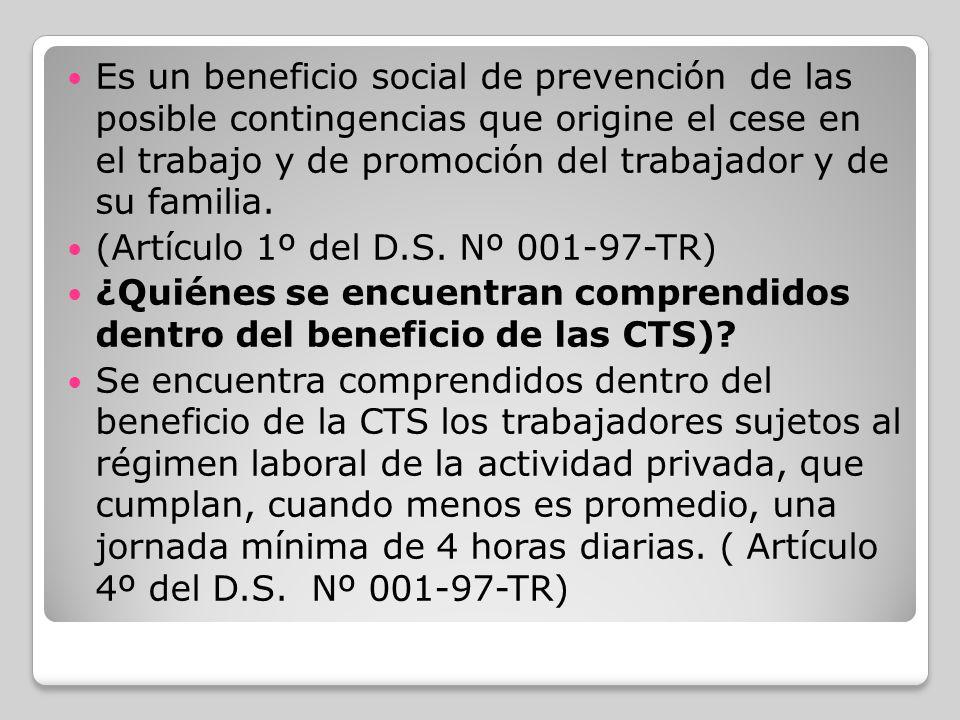 Es un beneficio social de prevención de las posible contingencias que origine el cese en el trabajo y de promoción del trabajador y de su familia.