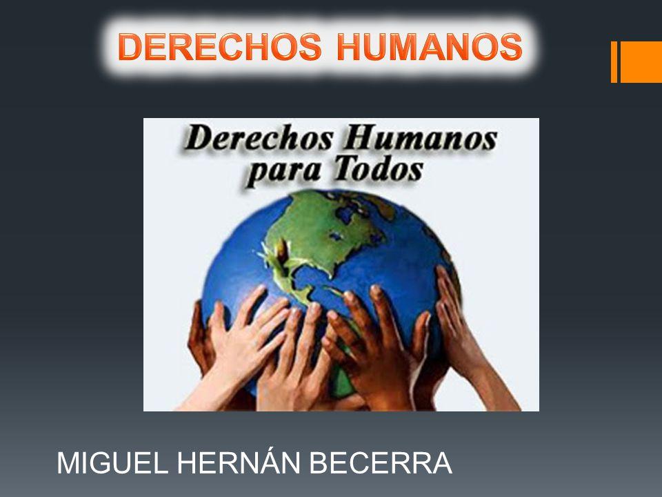 DERECHOS HUMANOS MIGUEL HERNÁN BECERRA