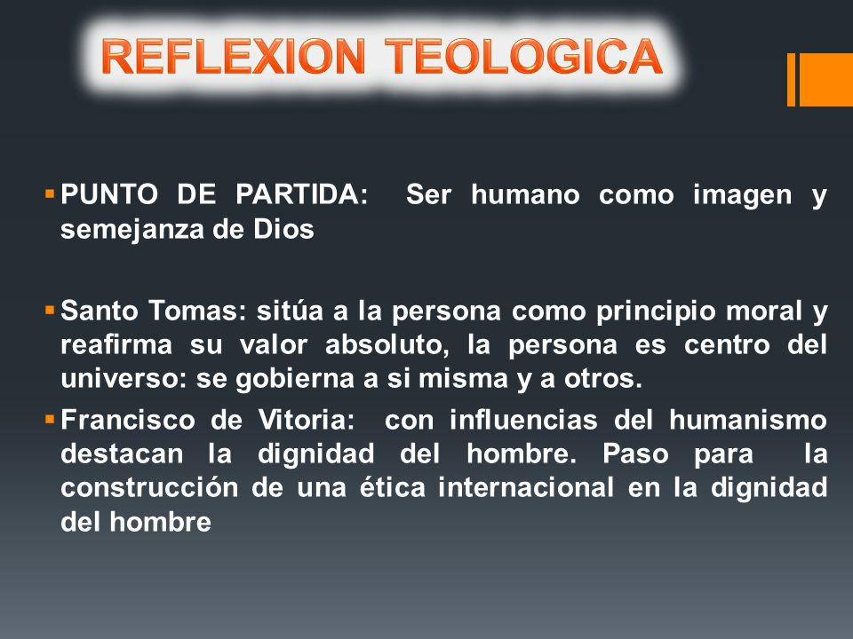 REFLEXION TEOLOGICA PUNTO DE PARTIDA: Ser humano como imagen y semejanza de Dios.