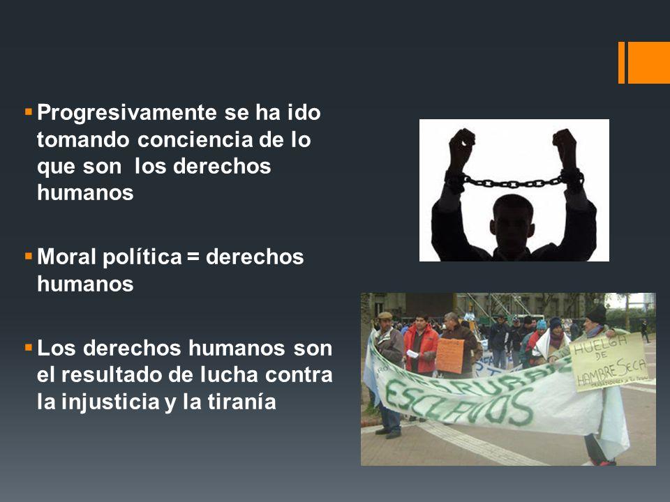 Progresivamente se ha ido tomando conciencia de lo que son los derechos humanos